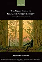 Theology as Science in Nineteenth Century Germany: From F.C. Baur to Ernst Troeltsch (Changing Paradigms in Historical and Systematic Theology)【洋書】 [並行輸入品]