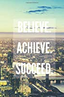 Believe Achieve Succeed - Classic Notebook: Composition Notebook, Motivational Journal, Minimalist Notebooks, Simple Diary, City Lights (110 Pages, Blank, Purple, White Paper,  6 x 9)