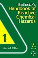 Bretherick's Handbook of Reactive Chemical Hazards, Seventh Edition