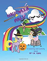 Halloween Magic: A unicorn, mermaid and fairy Halloween activity and coloring book