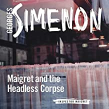 Maigret and the Headless Corpse: Inspector Maigret, Book 47