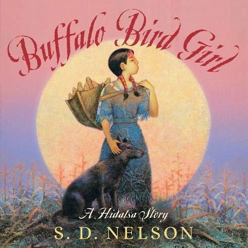 Buffalo Bird Girl: A Hidatsa S...