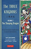 The Three Kingdoms, Volume 2: The Sleeping Dragon: The Epic Chinese Tale of Loyalty and War in a Dynamic New Translation (with Footnotes) by Lu Guanzhong(2014-05-20)
