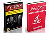 Javascript: Javascript and Python.The Ultimate Crash Course to Learn Python and Javascript Programming(how to program, software development, on to c++) ... CSS, Java, PHP Book 11) (English Edition)