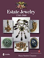 Estate Jewelry: 1760 to 1960