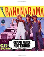 Notebook: Bananarama English Female Pop Music Vocal Duo Pop And Dance Guinness World Records, Supplies Student Teacher Daily Creative Writing, Teenage Adults Soft Cover Paper 8.5 x 11 Inches 110 Pages