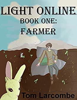 Light Online Book One: Farmer by [Larcombe, Tom]
