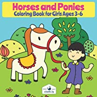Horses and Ponies Coloring Book for Girls Ages 3-6: Horse Painting Book for Girls Ages 3,4 and 5 with Horses, Ponies and much more| Preeschooler Coloring Book| 30 Beautiful Coloring Pages