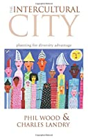 The Intercultural City: Planning for Diversity Advantage by Phil Wood Charles Landry(2007-10-31)