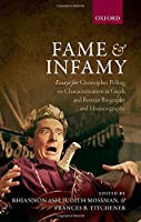 Fame and Infamy: Essays for Christopher Pelling on Characterization in Greek and Roman Biography and Historiography