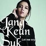 Let me cry(通常盤) [Single, Maxi] / チャン・グンソク (CD - 2011)