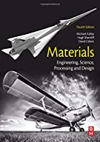 Materials, Fourth Edition: Engineering, Science, Processing and Design