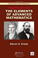 The Elements of Advanced Mathematics (Textbooks in Mathematics)
