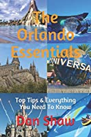 The Orlando Essentials: Top Tips & Everything You Need To Know