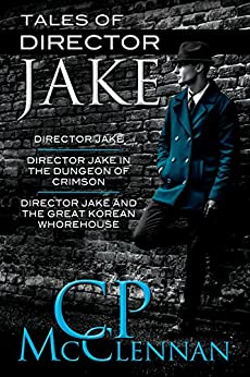 Tales of Director Jake by [McClennan, C.P.]