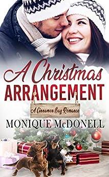 A Christmas Arrangement: A Cinnamon Bay Christmas Novella by [McDonell, Monique]