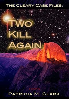 Two Kill Again (The Cleary Case Files Book 2) by [Clark, Patricia]