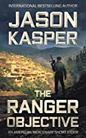 The Ranger Objective: An American Mercenary Short Story