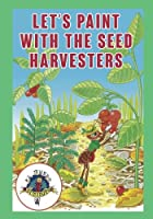 Lets Paint With the Seed Harvesters: Coleccion El Mundo Diminuto (Coleccion El Mundo Diminuto (Tiny World Collection))