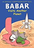 Babar Visits Another Planet (Babar (Harry N. Abrams))