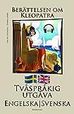 Lär dig Engelska - Tvåspråkig utgåva (Engelska - Svenska) Berättelsen om Kleopatra (Swedish Edition)