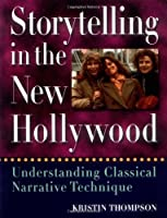 Storytelling in the New Hollywood: Understanding Classical Narrative Technique by Kristin Thompson(1999-11-05)