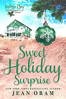 Sweet Holiday Surprise (Indigo Bay Sweet Romance Series) by [Oram, Jean, Bay, Indigo]