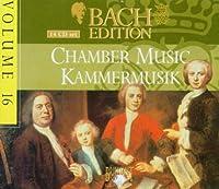 Bach Edition 16 / Chamber Music