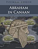 Abraham In Canaan (Bilingual Version): Volume 7 (Kernel to Canon)