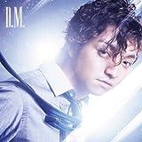 【Amazonイベント券付き】D.M.(DVD付)【初回限定スリーヴ仕様,初回限定映像特典有,初回限定封入特典リリースイベント参加券付き】