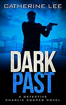 Dark Past (A Cooper & Quinn Mystery Book 2) by [Lee, Catherine]