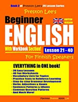 Preston Lee's Beginner English With Workbook Section Lesson 21 – 40 For Finnish Speakers (British Version)
