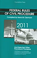 Federal Rules of Civil Procedure 2011: And Selected Other Procedural Provisions