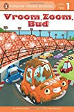 Vroom, Zoom, Bud (Penguin Young Readers, Level 1)
