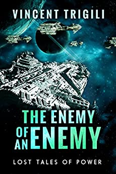 The Enemy of an Enemy (Lost Tales of Power Book 1) by [Trigili, Vincent]