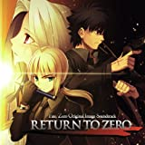 RETURN TO ZERO Fate/Zero Original Image Soundtrack