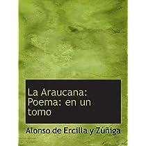 La Araucana: Poema: en un tomo
