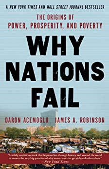 Why Nations Fail: The Origins of Power, Prosperity, and Poverty by [Acemoglu, Daron, Robinson, James A.]
