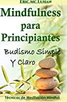 Mindfulness para principiantes: Budismo  simple y claro