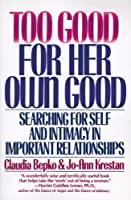 Too Good for Her Own Good: Searching for Self and Intimacy in Important Relationships【洋書】 [並行輸入品]