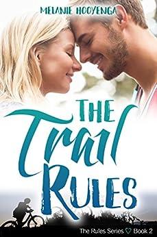 The Trail Rules (The Rules Series Book 2) by [Hooyenga, Melanie]