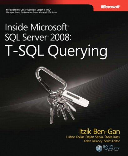Download Inside Microsoft® SQL Server® 2008: T-SQL Querying (Developer Reference) 0735626030