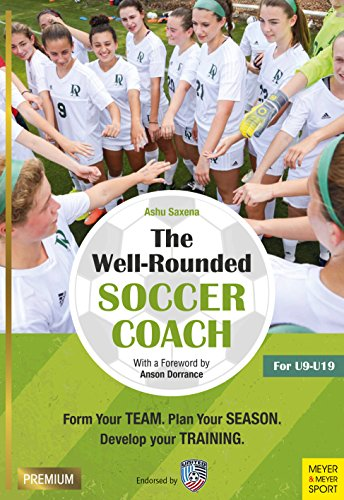 The Well-rounded Soccer Coach:...
