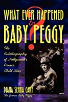 Whatever Happened to Baby Peggy?