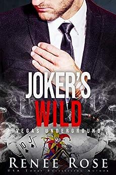 Joker's Wild: A Mafia Romance (Vegas Underground Book 5) by [Rose, Renee]