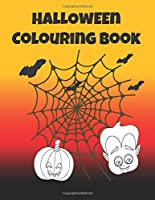 Halloween Colouring Book: Simple colouring designs for younger children. Hours of creative spooky fun for kids