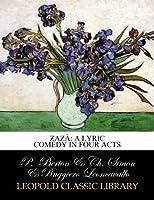 Zazà: A Lyric Comedy in Four Acts
