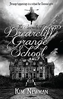 The Secrets of Drearcliff Grange School by [Newman, Kim]