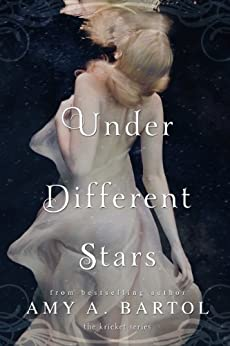 Under Different Stars (Kricket Book 1) by [Bartol, Amy A.]