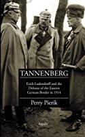 Tannenberg: Erich Ludendorff and the Defence of the Eastern German Border in 1914 (Holy Land Revealed Guides)